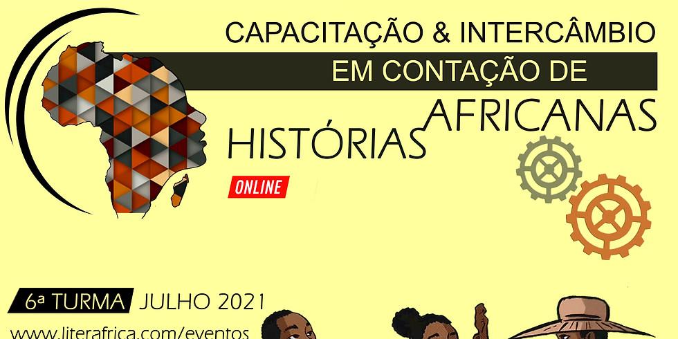 CAPACITAÇÃO & INTERCÂMBIO EM CONTAÇÃO DE HISTÓRIAS AFRICANAS -  6 TURMA