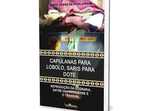 Livro: Capulanas para Lobolo, Saris para Dote (Pesquisa Moçambique),Marta Jardim
