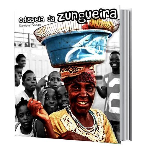 Ebook: Odisséia Da Zungueira - Henrique Sungo (Drama Fotográfico, Angola)