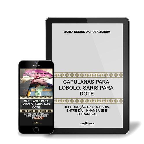 Ebook: Capulanas para Lobolo, Saris para Dote (Pesquisa Moçambique),Marta Jardim