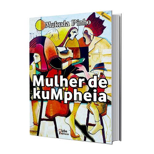 Livro - Mulher de Kumpheia, Mukunda Pinho (Conto, Moçambique))