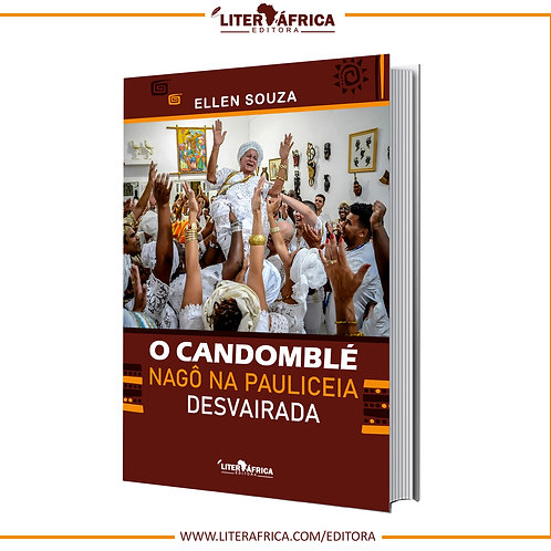 Livro - CANDOMBLÉ NAGÔ NA PAULICEIA DESVAIRADA - Ellen Souza