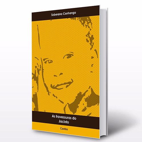 Livro - As Travessuras do Jacinto - Soberano Canhanga (Contos, Angola)