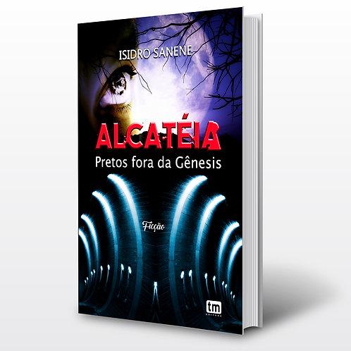 Livro - Alcatéia Pretos fora da Gênesis - Isidro Sanene (Ficção, Angola)