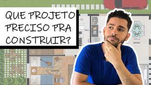 Quais PROJETOS eu preciso para construir minha casa?