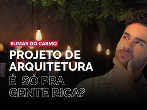 ARQUITETURA É PRA GENTE RICA?
