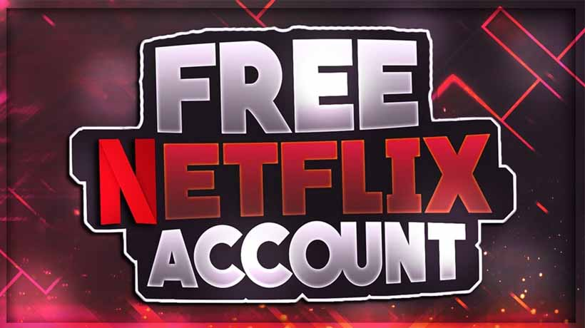 Best App To Get Free Netflix Account Without Credit Card