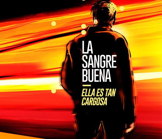 La Sangre buena, nuevo álbum de Ella Es Tan Cargosa