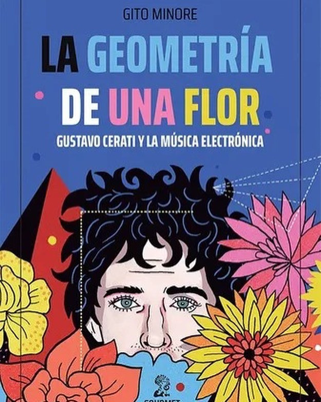 """""""La geometría de una flor"""" el libro sobre Cerati y la música electrónica"""
