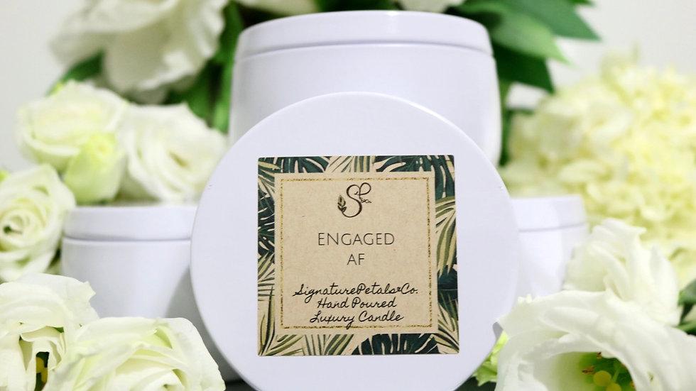 Engaged AF  | Tin  | 8oz