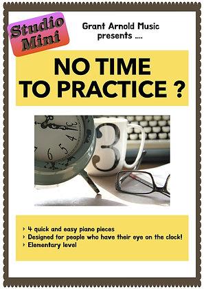 No Time To Practice? - Studio Mini