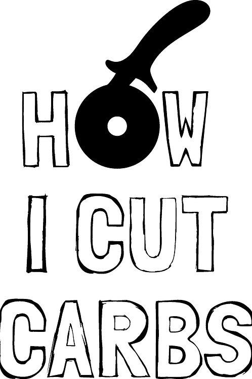How I Cut Carbs