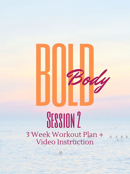 BOLD Body Workout Plan + Video Instruction Session 2