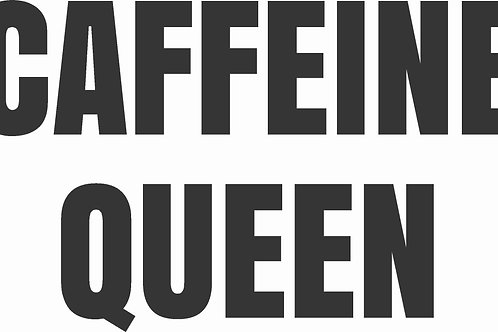 Caffeine Queen Graphic