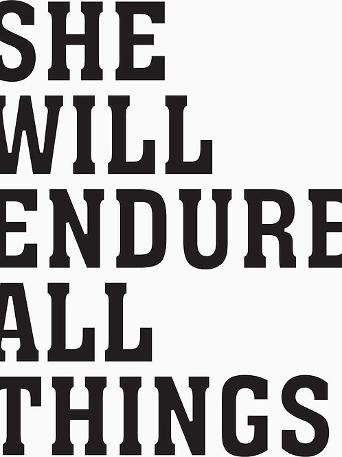 She Will Endure All Things