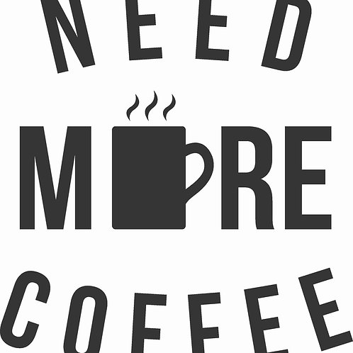 Need More Coffee Graphic