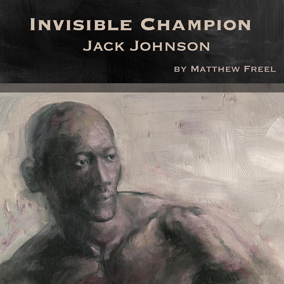 Invisible Champion: Jack Johnson