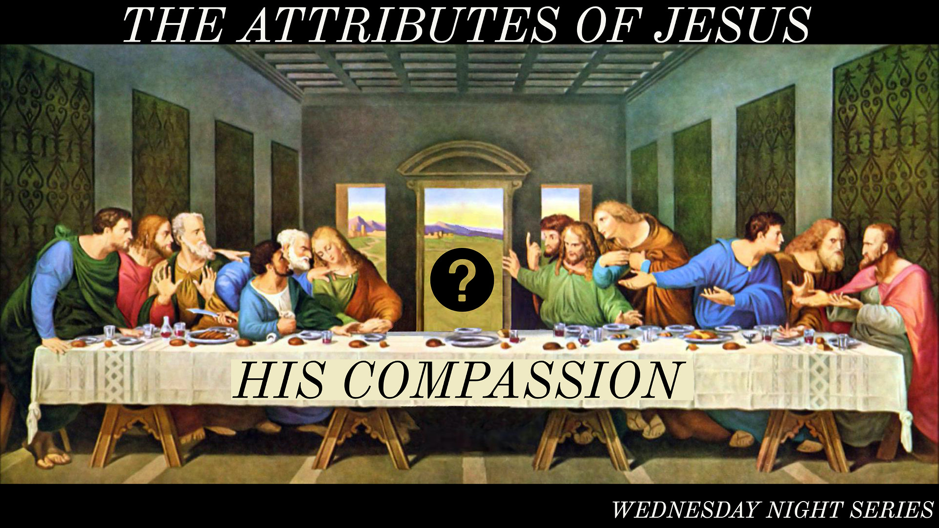 "Wednesday Night Series ""The Attributes of Jesus"""