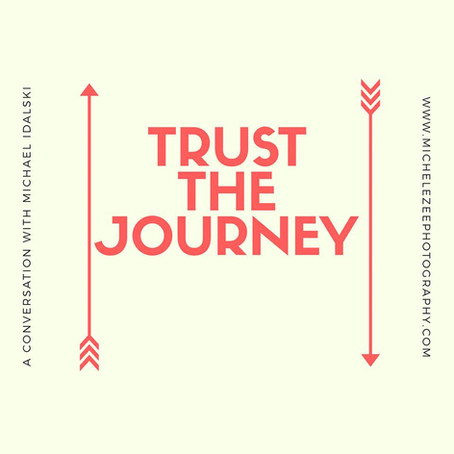 Trust the Journey: A Conversation With Michael Idalski
