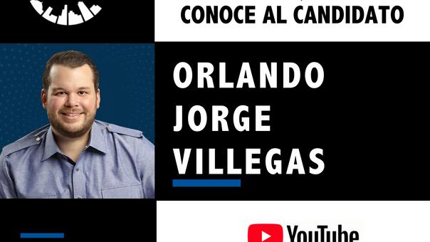 Conoce Al Candidato - Orlando Jorge Villegas