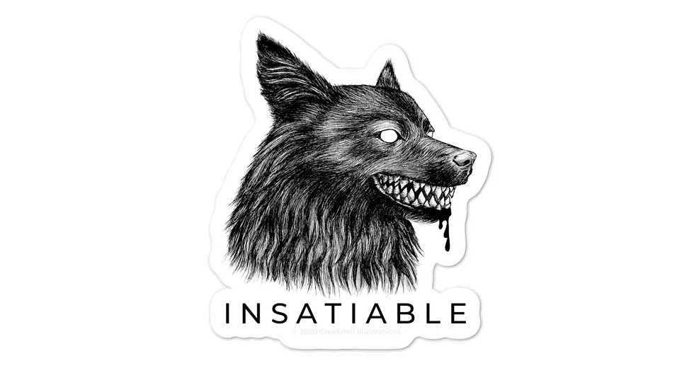 INSATIABLE Sticker