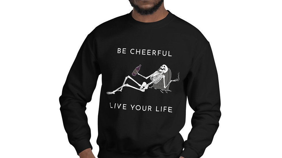 Be Cheerful Skeleton Unisex Sweatshirt