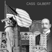 Cass Gilbert Chicago Fame