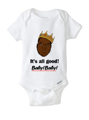 Its All Good Baby, Baby! Baby Onesie