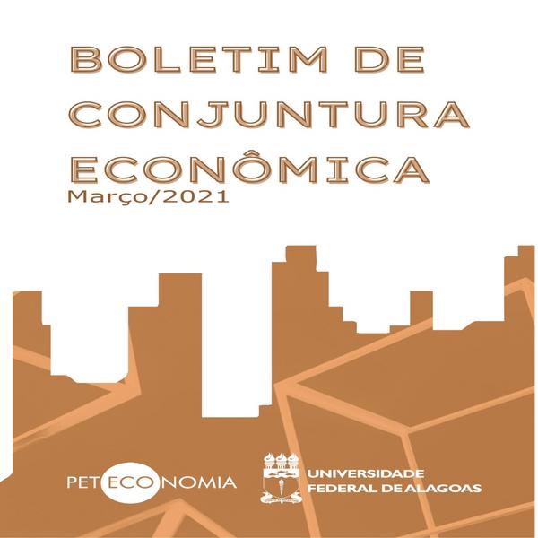 BOLETIM DE CONJUNTURA ECONÔMICA (Março/2021)