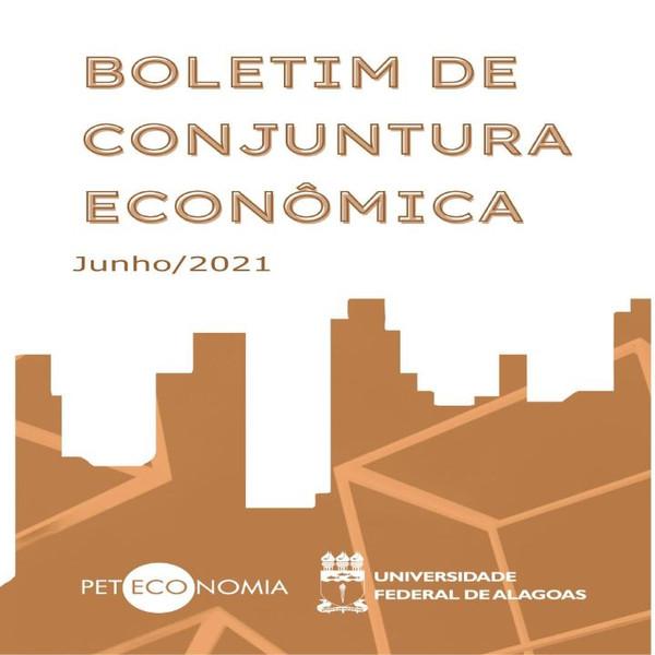 BOLETIM DE CONJUNTURA ECONÔMICA (Junho/2021)