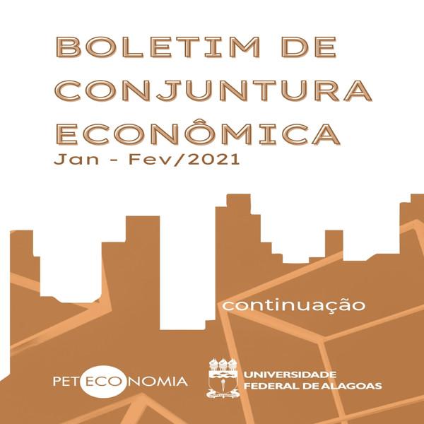 BOLETIM DE CONJUNTURA ECONÔMICA (Janeiro - Fevereiro/2021)