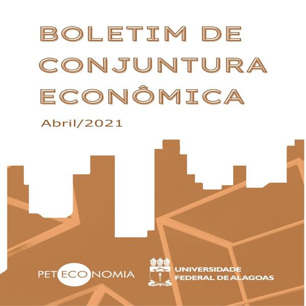 BOLETIM DE CONJUNTURA ECONÔMICA (Abril/2021)
