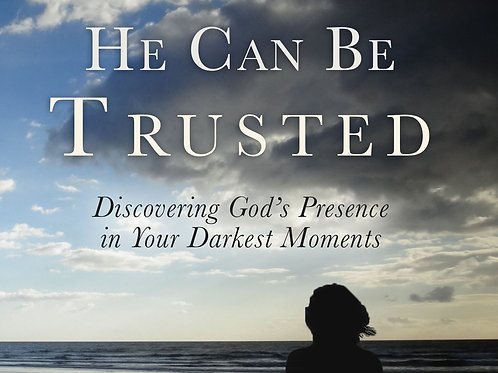He Can Be Trusted Book (paperback)