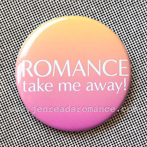 Button: ROMANCE take me away