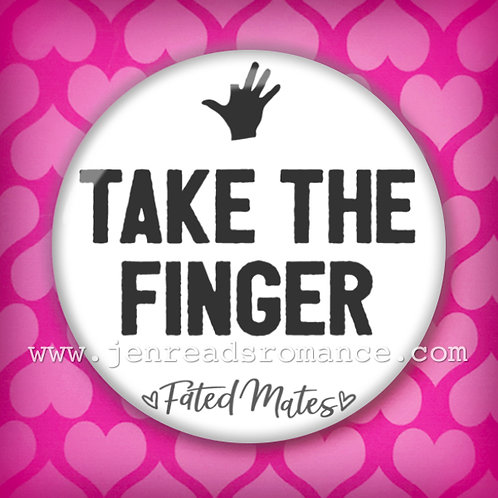 Button: TAKE THE FINGER