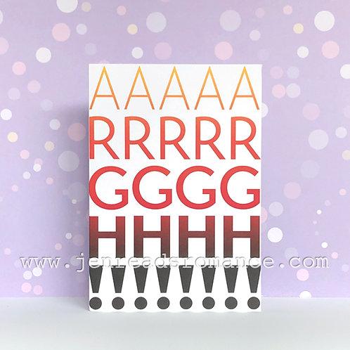 Notecard: AAAAARRRRRGGGGHHHH!!!!!!!!