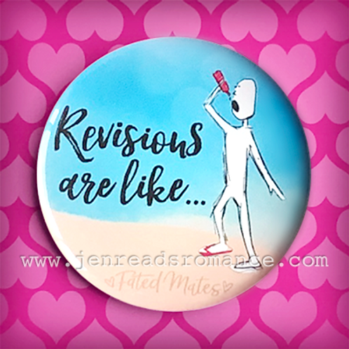 Button: Revisions are like...