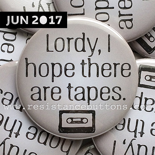 Lordy, I hope there are tapes.
