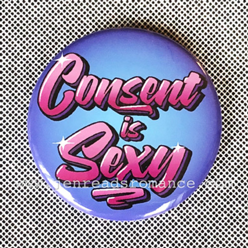 Button: Consent is Sexy