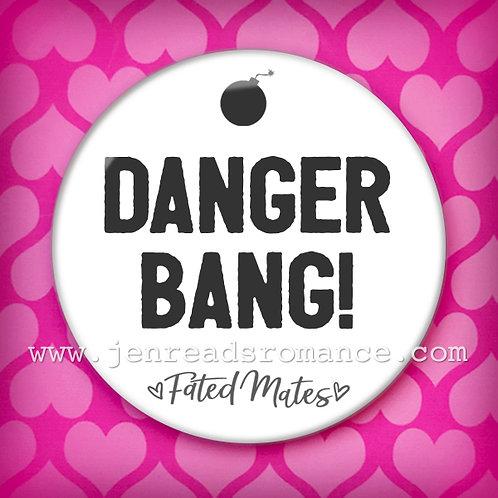 Button: DANGER BANG!