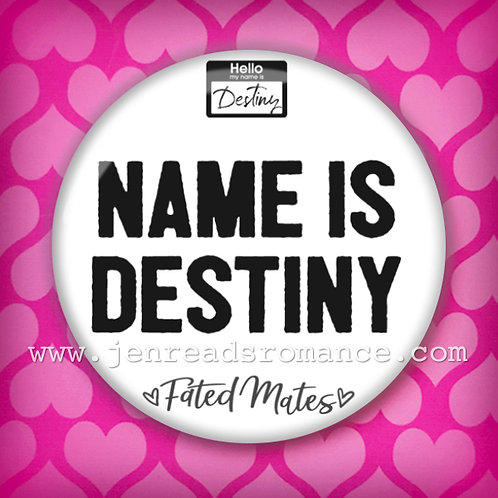 Button: NAME IS DESTINY