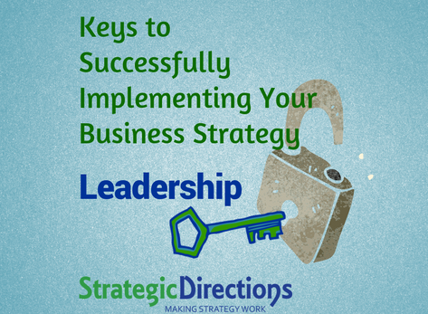 Implementing strategy? Leadership is job #1.