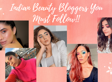 Top Beauty Bloggers In India You Must Follow Right Away!