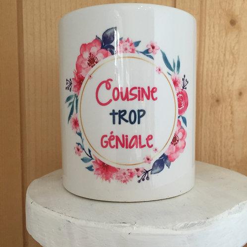 Mug: Cousine trop géniale