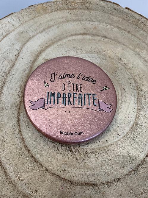 Miroir de Poche: j'aime l'idée d'être imparfaite