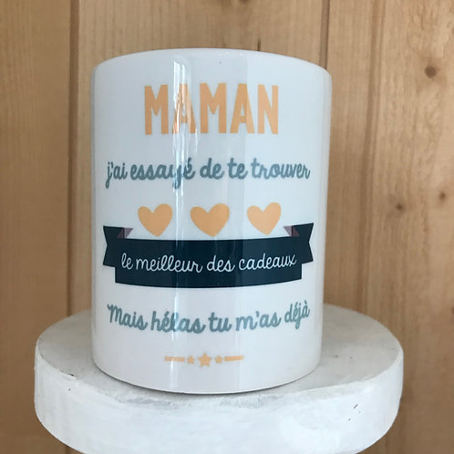 Mug: Maman j'ai essayé de te trouver le meilleur des cadeaux mais hélas tu m'as