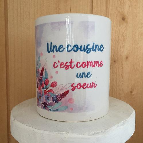 Mug: une Cousine c'est comme une Soeur