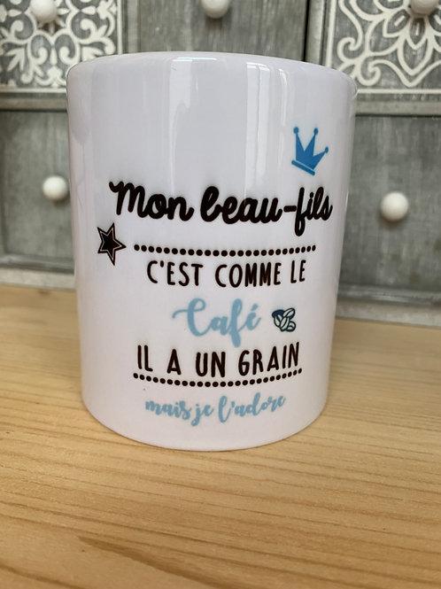 Mug: Mon beau-fils c'est comme le café il a un grain mais je l'adore