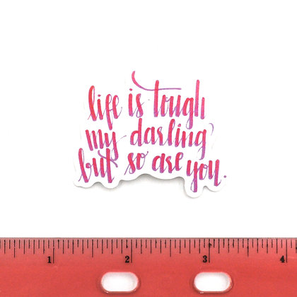 Pink Life is Tough Vinyl Sticker
