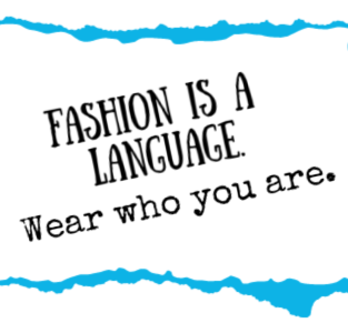 Fashion is a Language.
